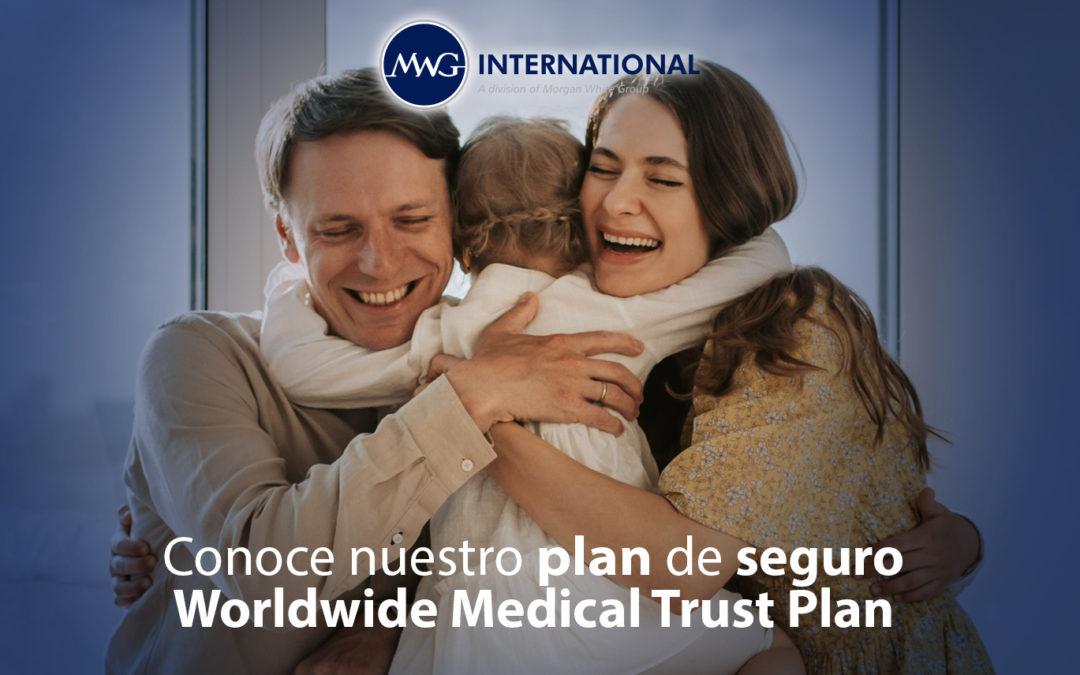 Conoce nuestro plan de seguro Worldwide Medical Trust Plan